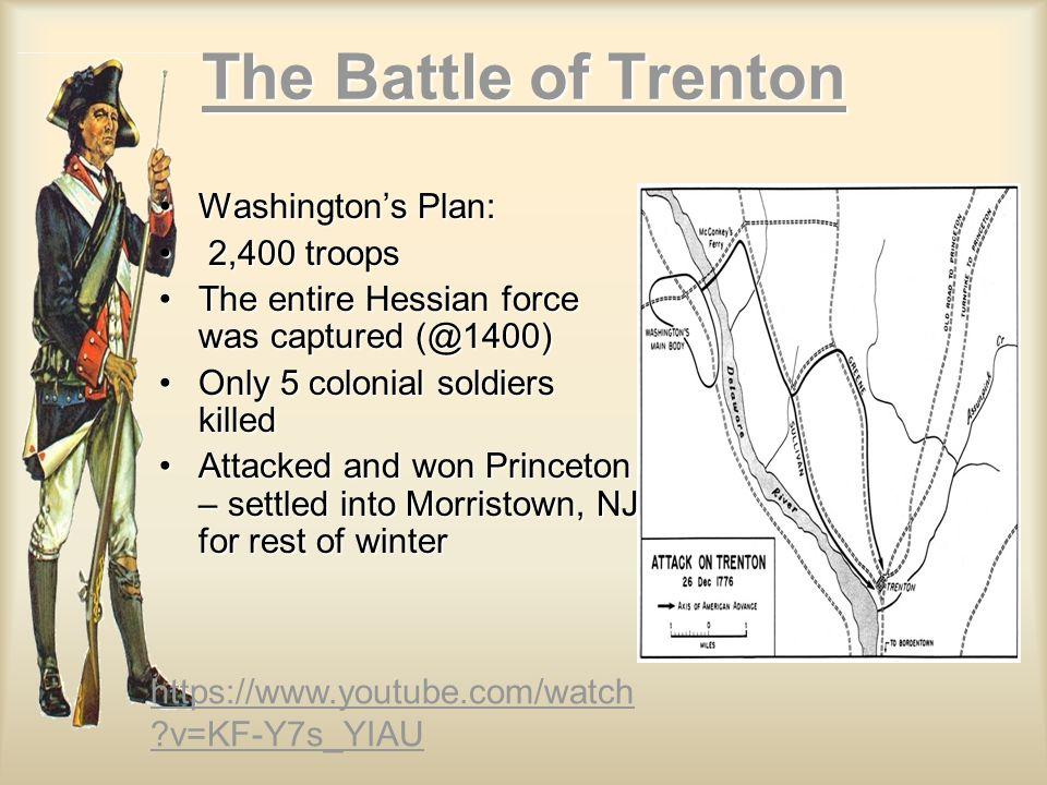 The Battle of Trenton Washington's Plan: 2,400 troops
