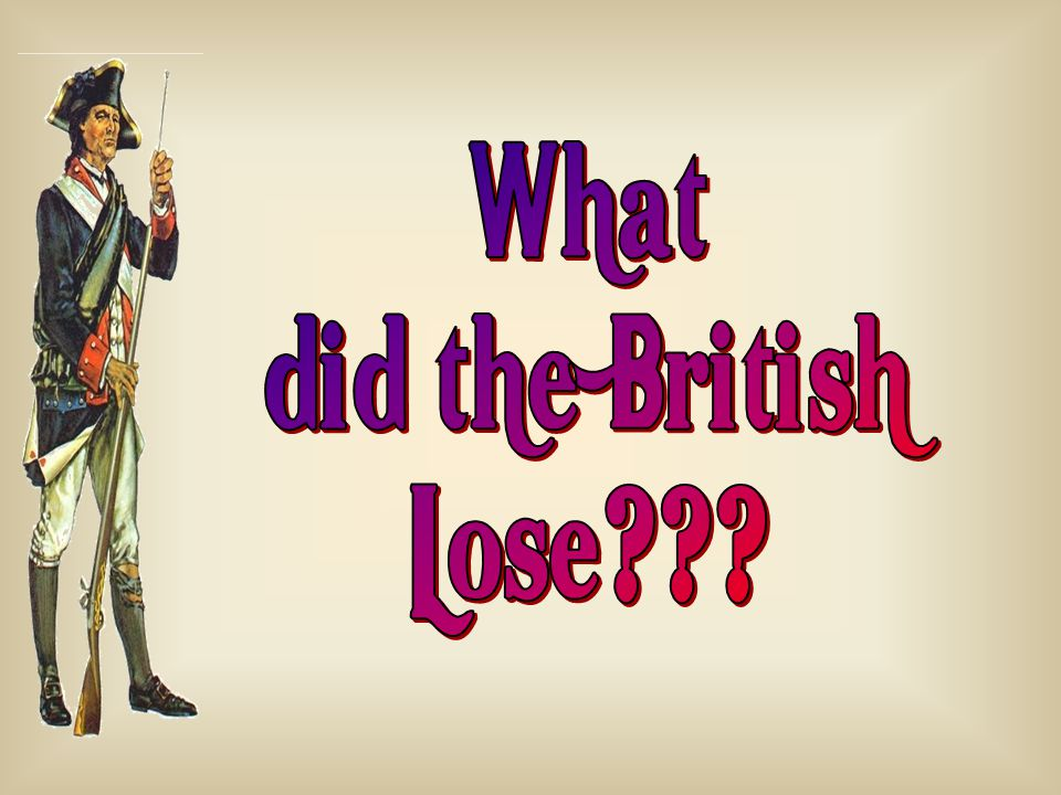 What did the British Lose