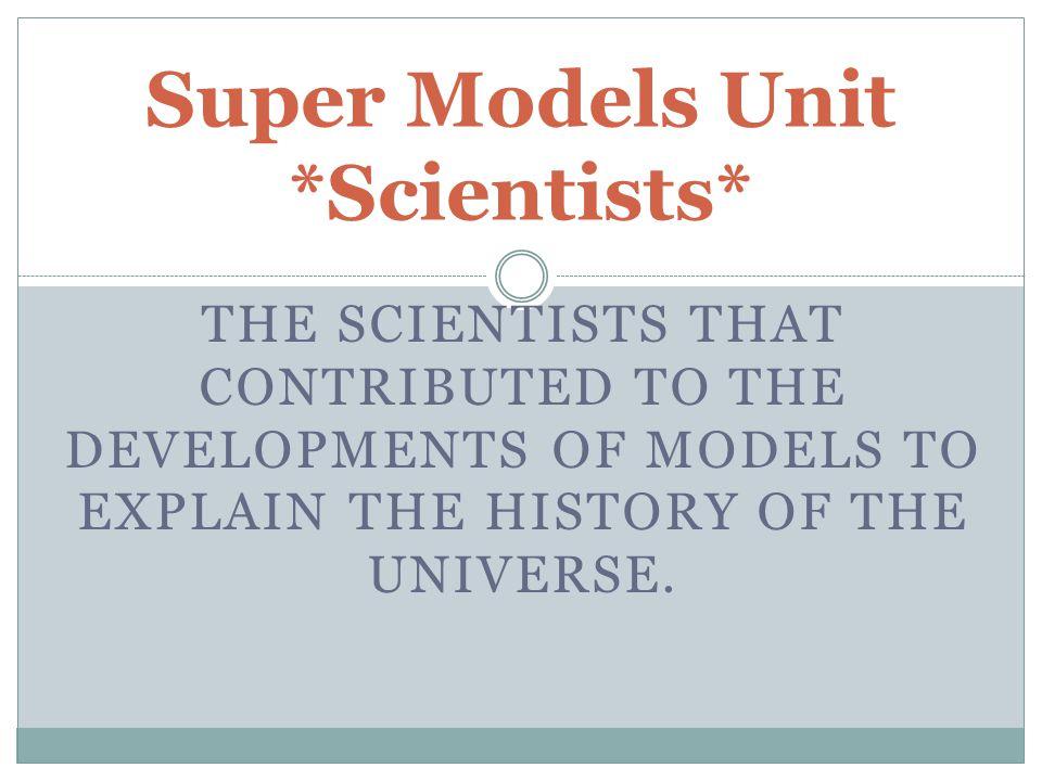 Super Models Unit *Scientists*