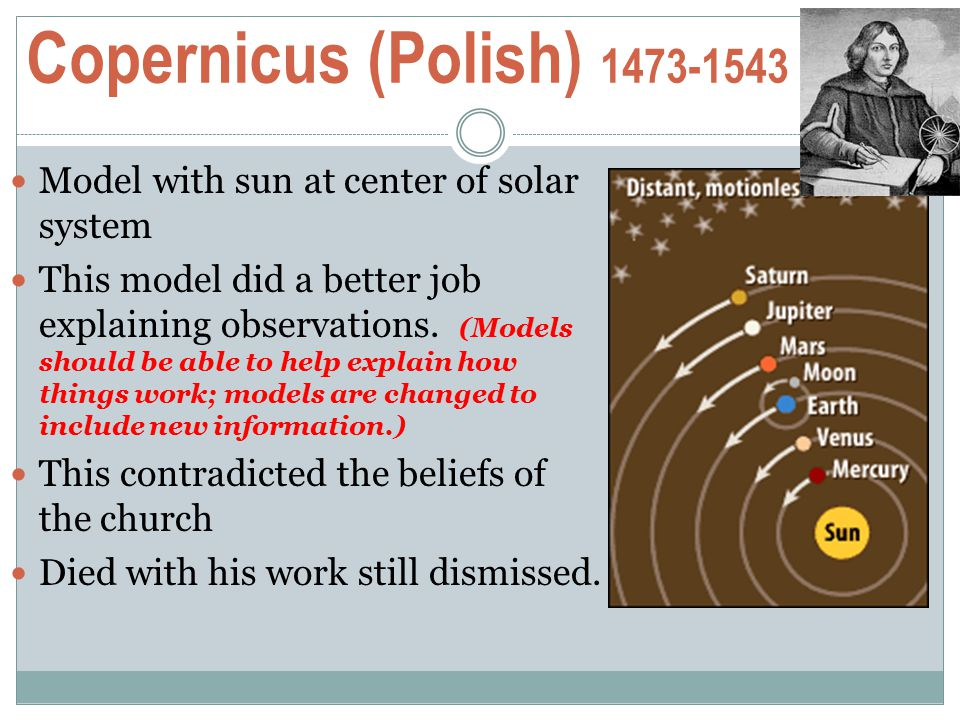 Copernicus (Polish) 1473-1543 Model with sun at center of solar system