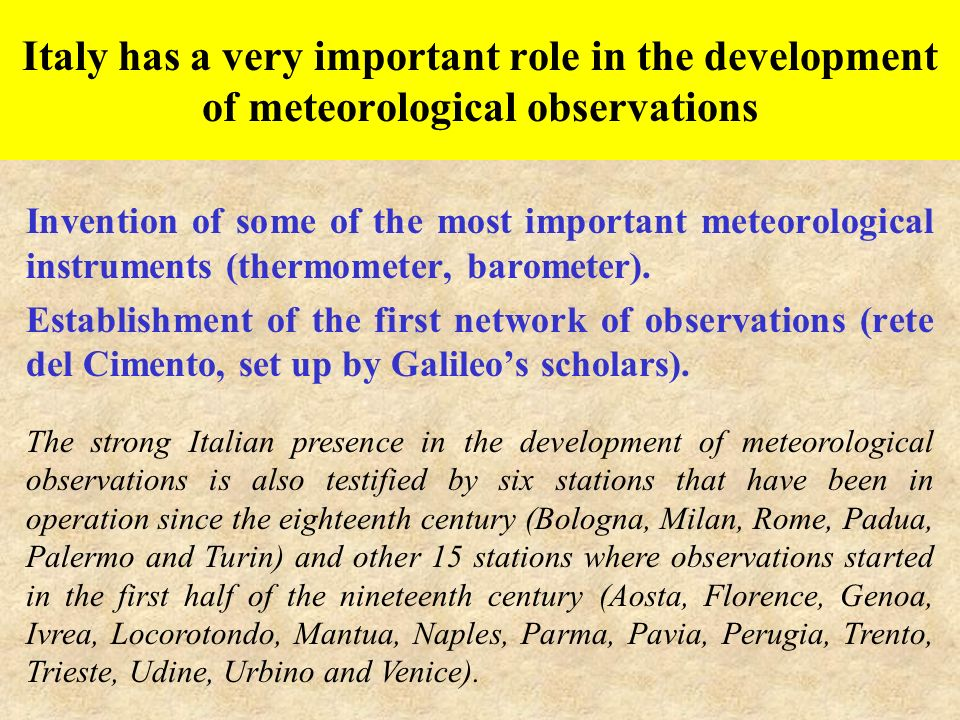 Italy has a very important role in the development of meteorological observations