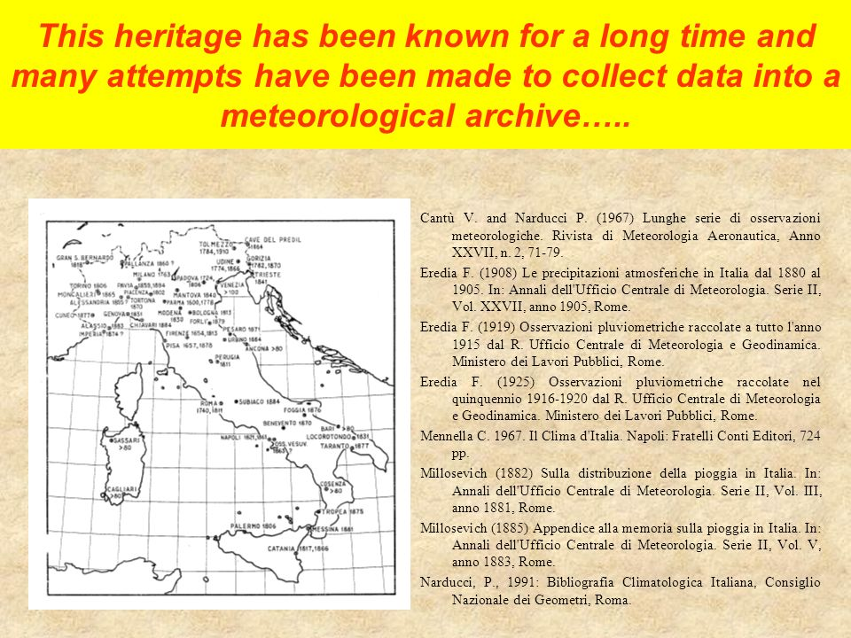 This heritage has been known for a long time and many attempts have been made to collect data into a meteorological archive…..