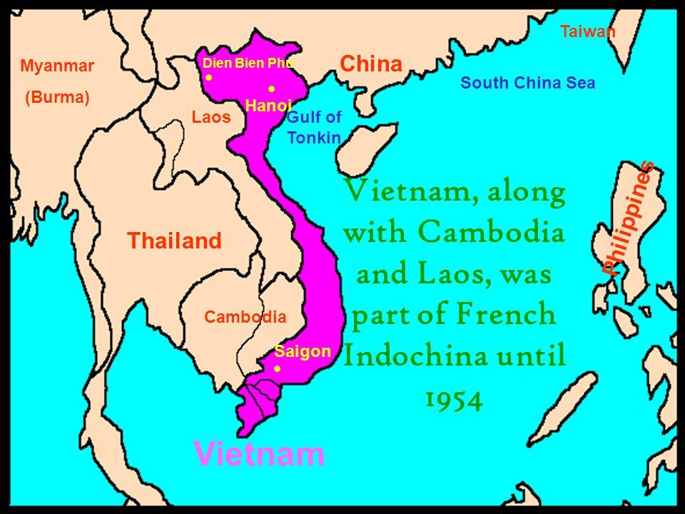 Taiwan China. Myanmar. (Burma) Dien Bien Phu. South China Sea. Hanoi. Laos. Gulf of Tonkin.