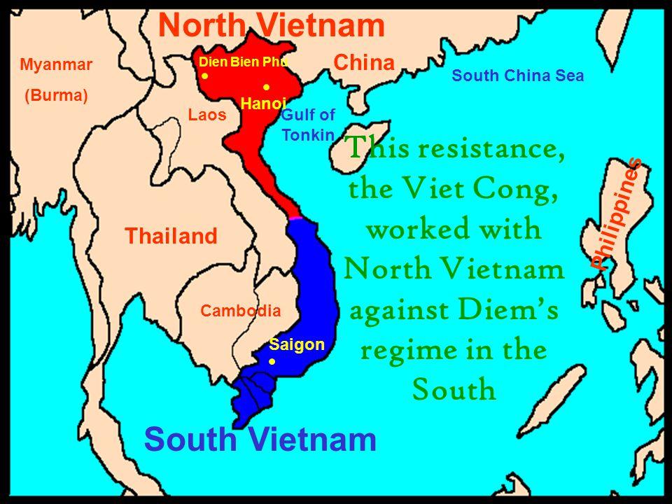 North Vietnam China. Myanmar. (Burma) Dien Bien Phu. South China Sea. Hanoi. Laos. Gulf of Tonkin.