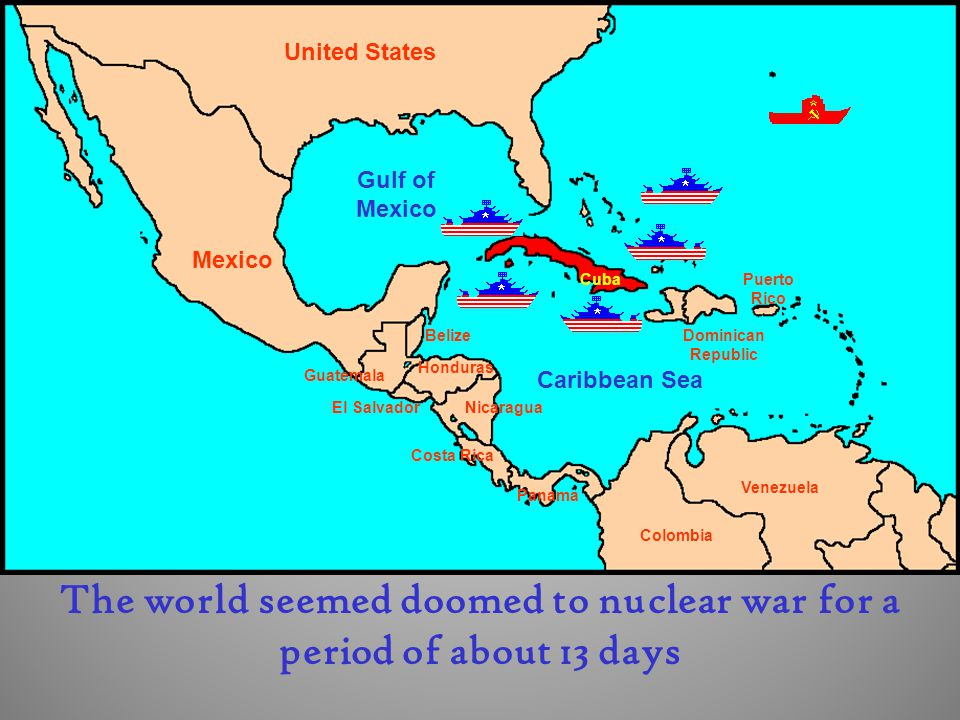 The world seemed doomed to nuclear war for a period of about 13 days