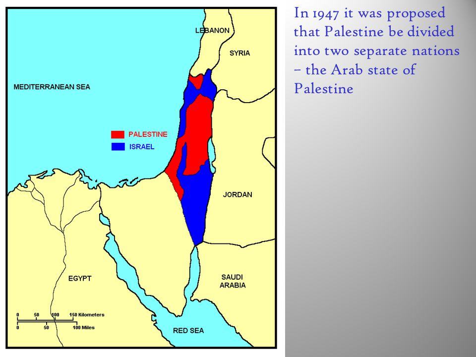 In 1947 it was proposed that Palestine be divided into two separate nations – the Arab state of Palestine