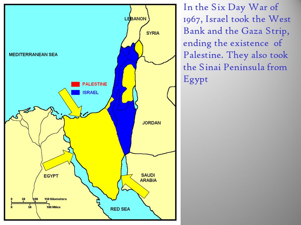In the Six Day War of 1967, Israel took the West Bank and the Gaza Strip, ending the existence of Palestine.
