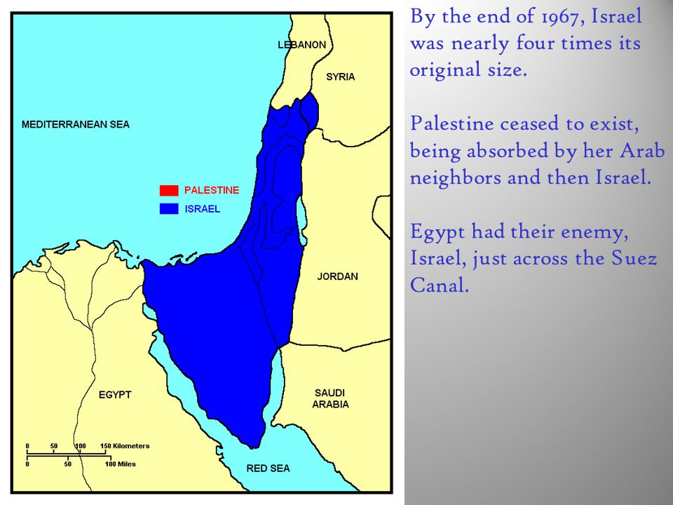 By the end of 1967, Israel was nearly four times its original size.