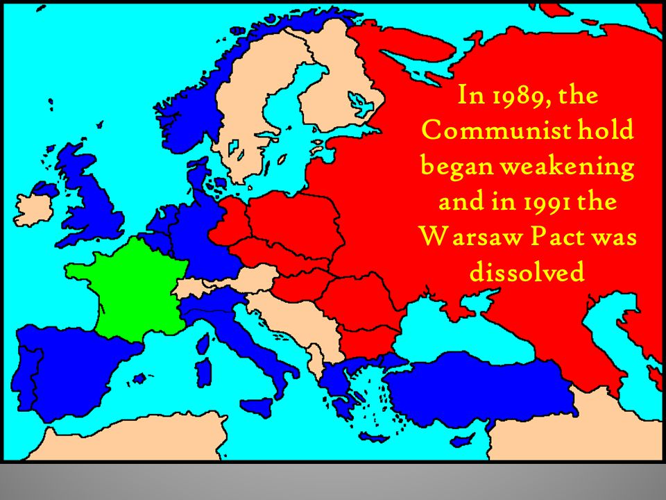 In 1989, the Communist hold began weakening and in 1991 the Warsaw Pact was dissolved