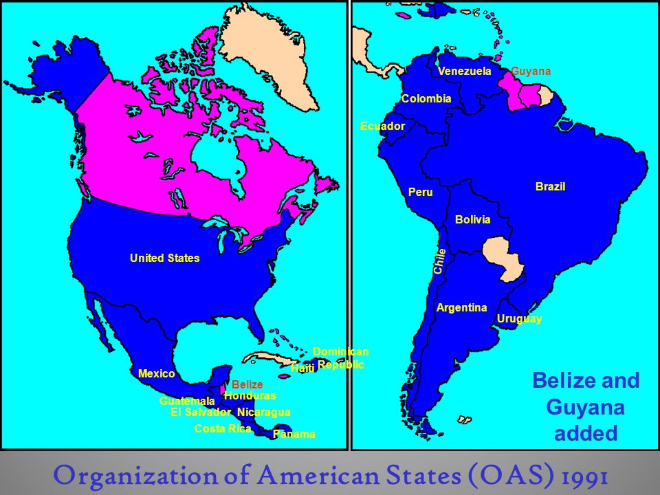 Belize and Guyana added Organization of American States (OAS) 1991
