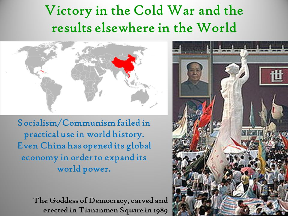 Victory in the Cold War and the results elsewhere in the World