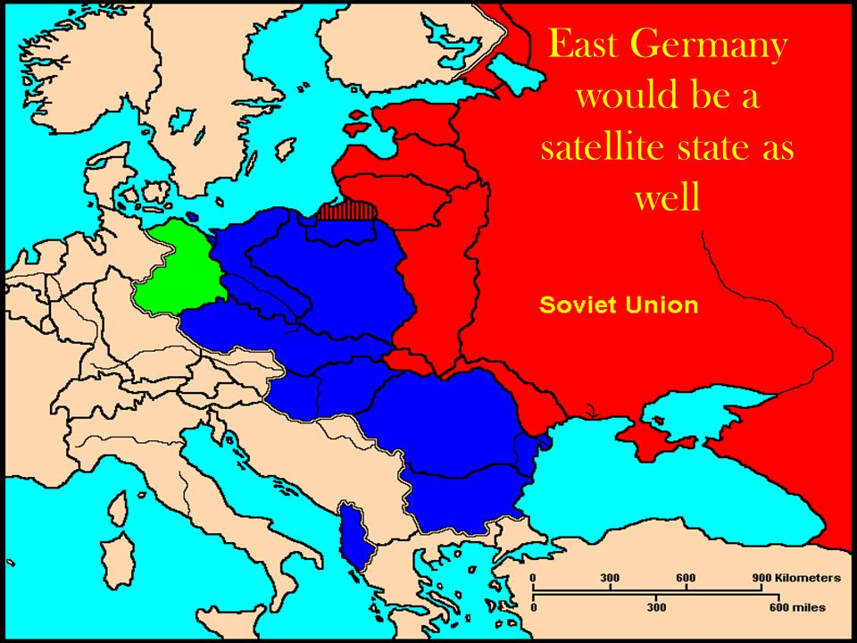 East Germany would be a satellite state as well