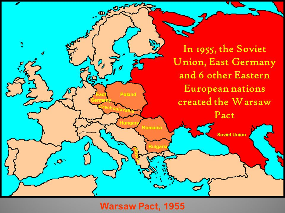 In 1955, the Soviet Union, East Germany and 6 other Eastern European nations created the Warsaw Pact