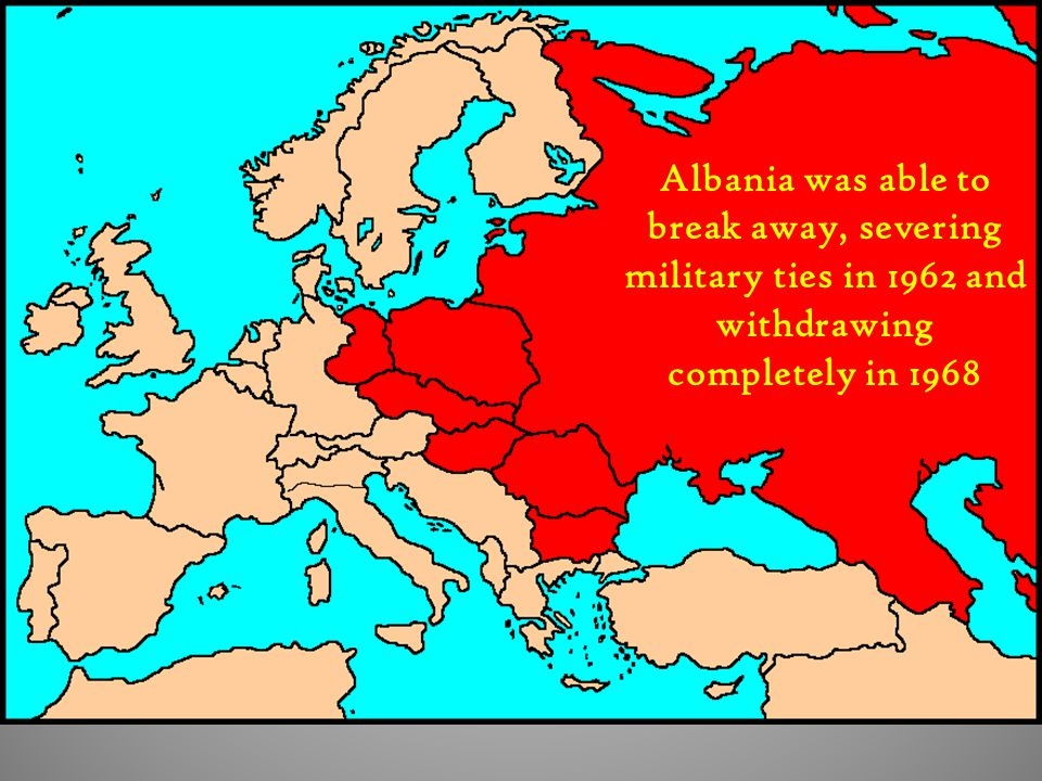Albania was able to break away, severing military ties in 1962 and withdrawing completely in 1968