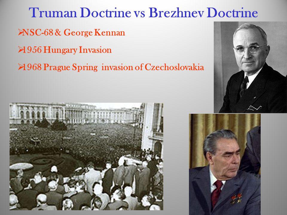 Truman Doctrine vs Brezhnev Doctrine