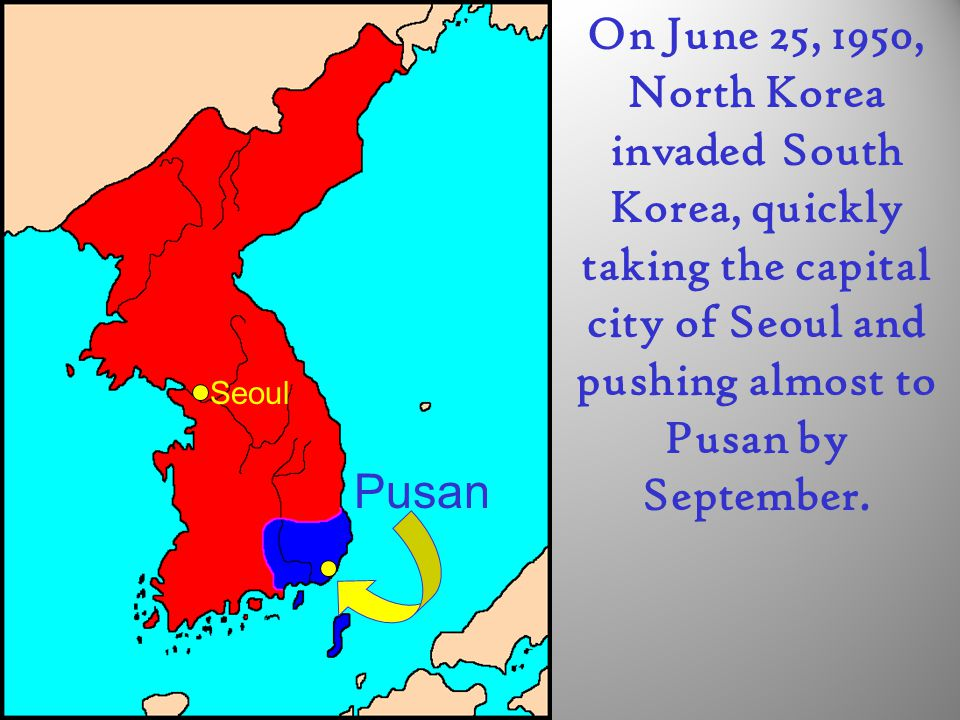 On June 25, 1950, North Korea invaded South Korea, quickly taking the capital city of Seoul and pushing almost to Pusan by September.