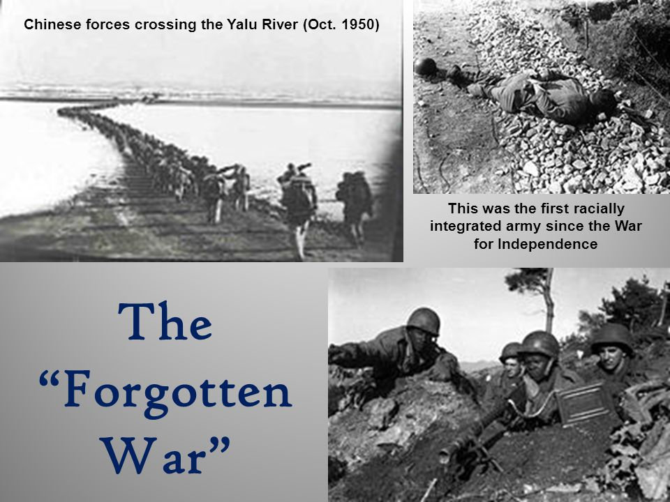The Forgotten War Chinese forces crossing the Yalu River (Oct. 1950)