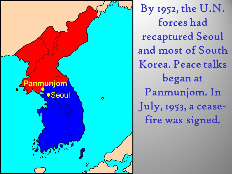 By 1952, the U. N. forces had recaptured Seoul and most of South Korea