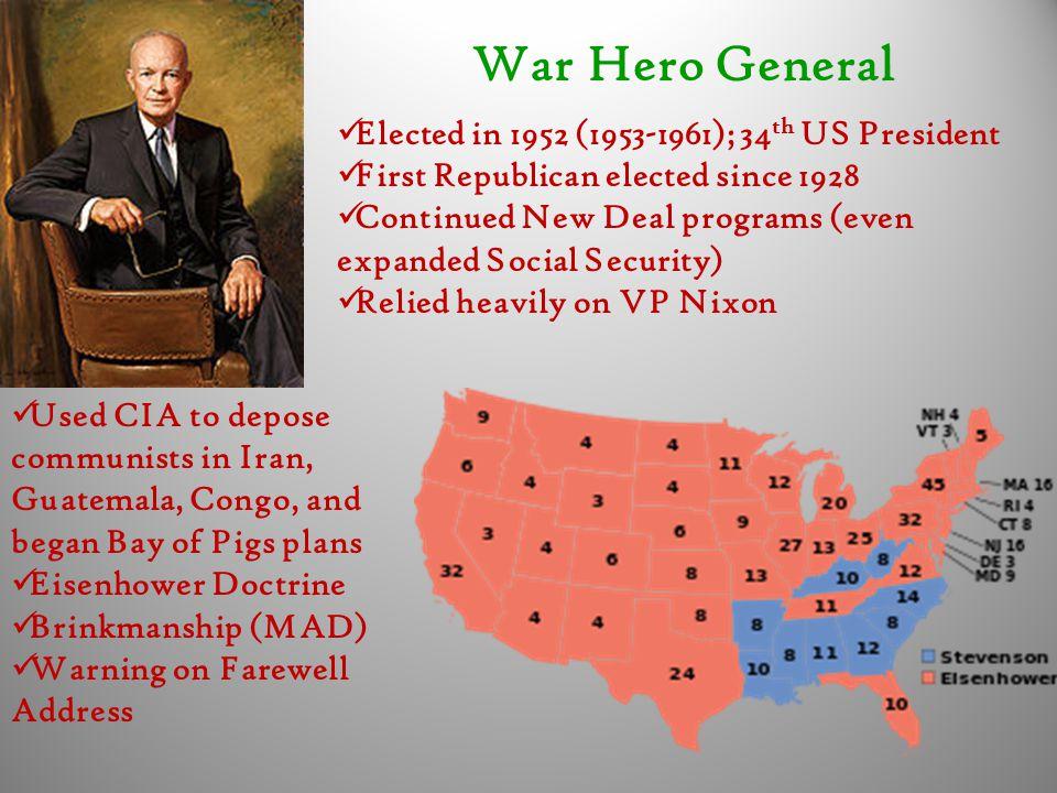 War Hero General Elected in 1952 (1953-1961); 34th US President