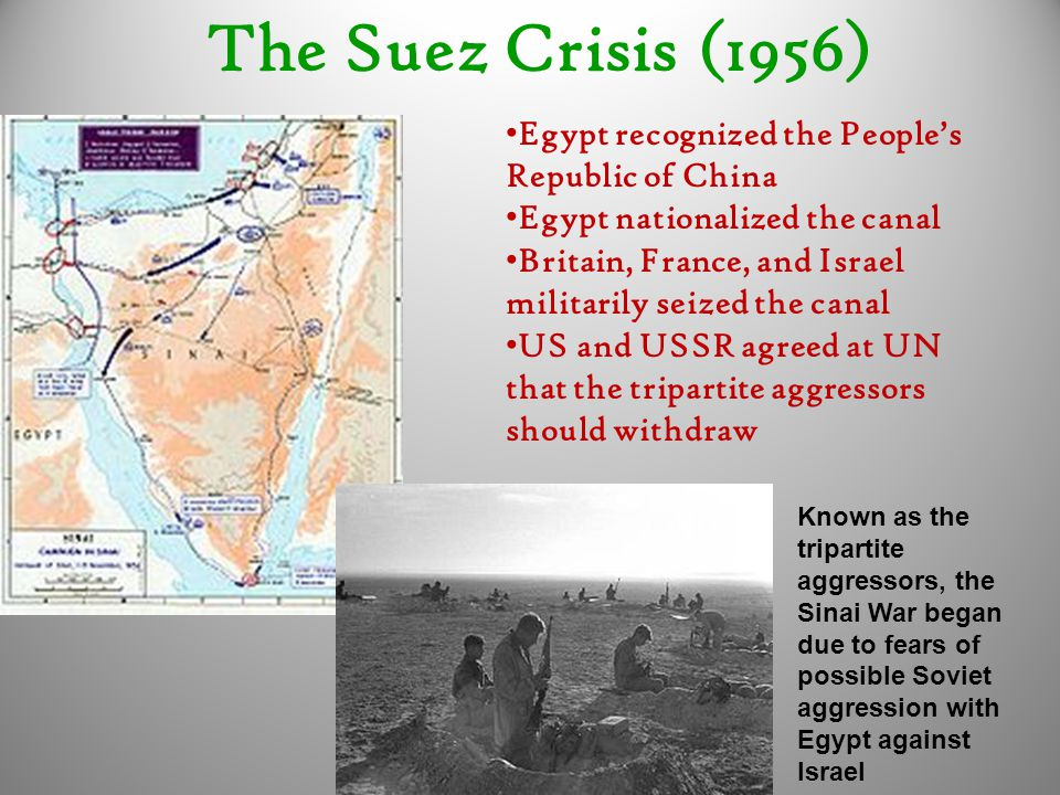 The Suez Crisis (1956) Egypt recognized the People's Republic of China