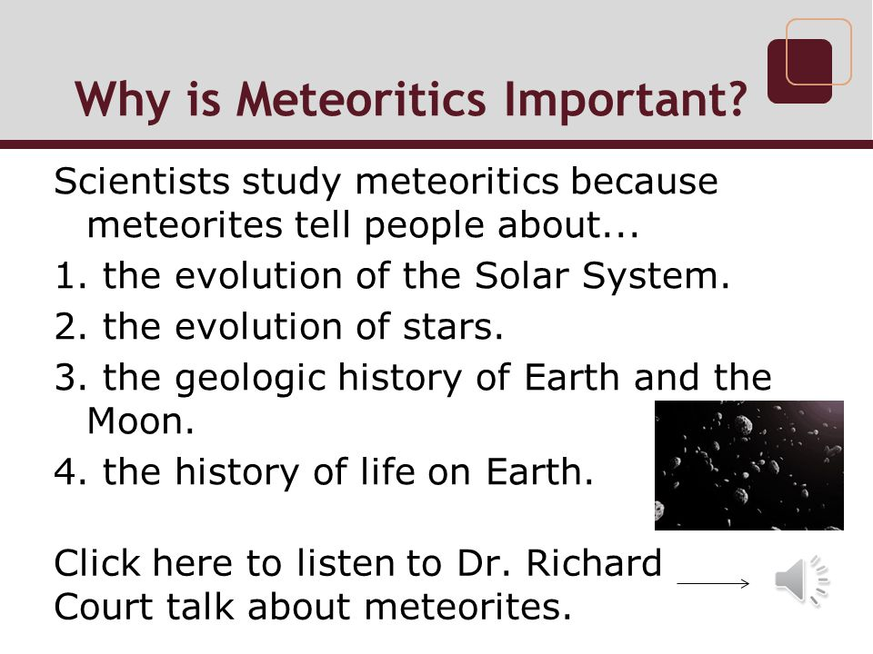 Why is Meteoritics Important