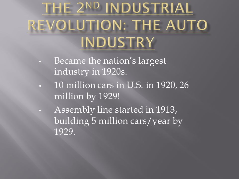 The 2nd Industrial Revolution: The Auto Industry