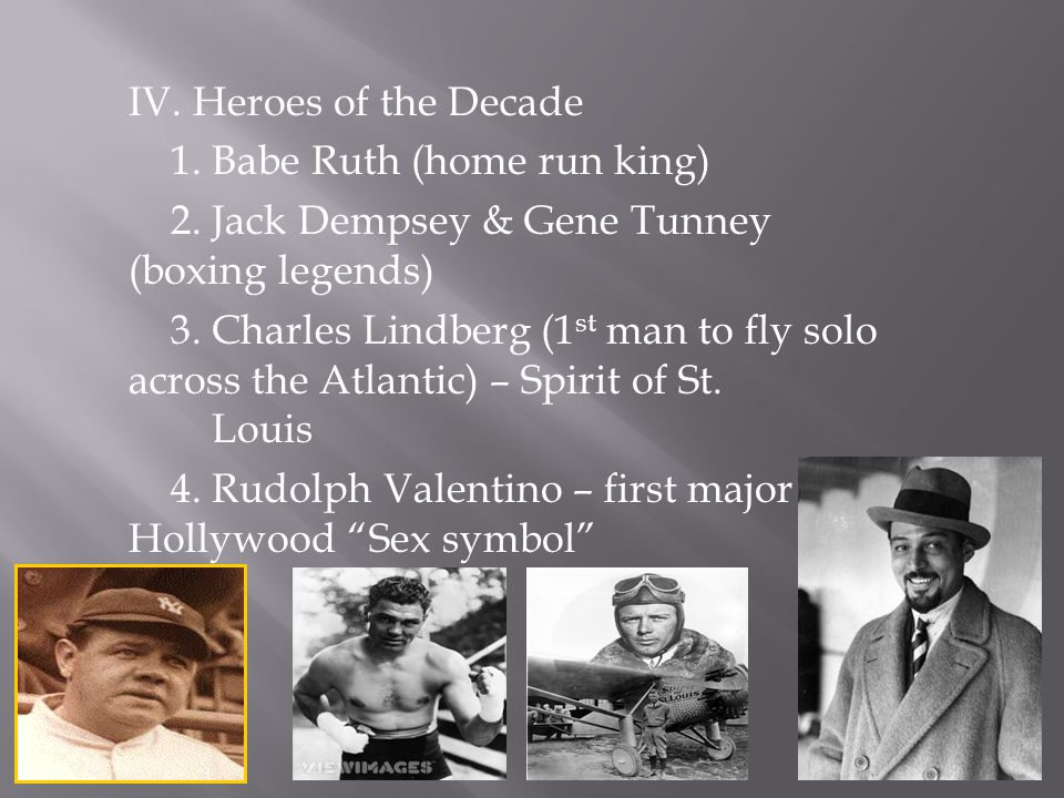 IV. Heroes of the Decade 1. Babe Ruth (home run king) 2