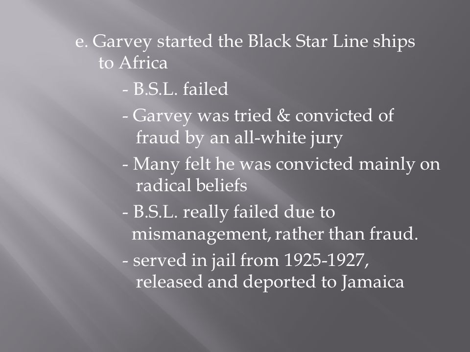e. Garvey started the Black Star Line ships to Africa - B. S. L