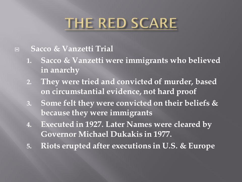 THE RED SCARE Sacco & Vanzetti Trial