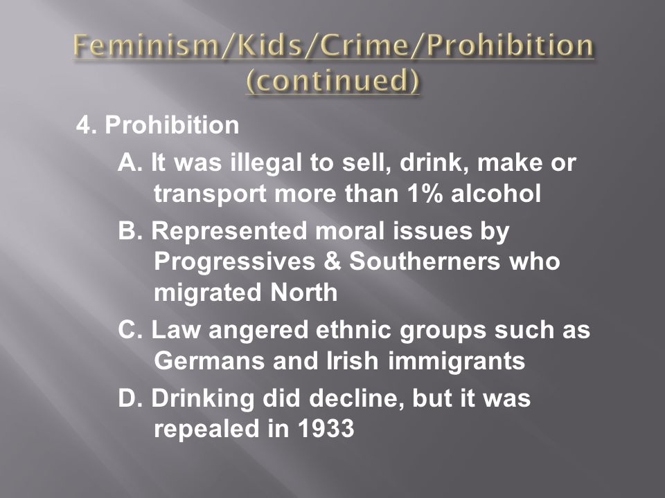 Feminism/Kids/Crime/Prohibition (continued)