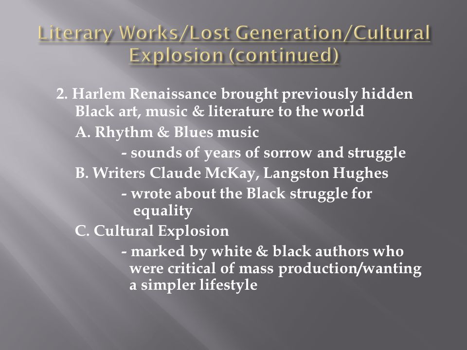 Literary Works/Lost Generation/Cultural Explosion (continued)