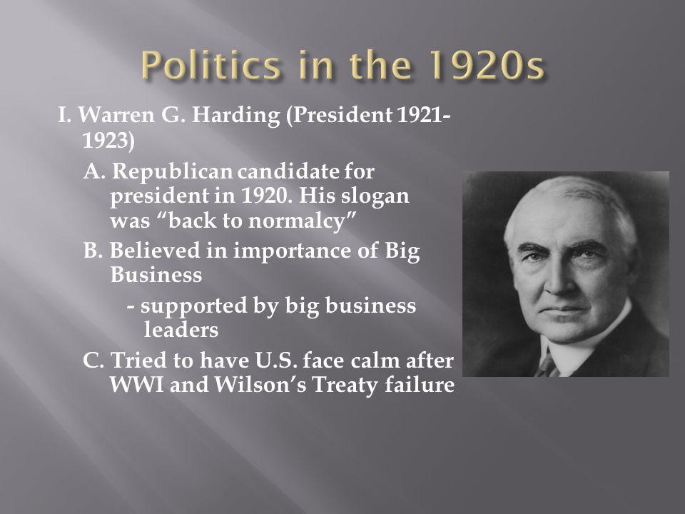 Politics in the 1920s I. Warren G. Harding (President 1921-1923)