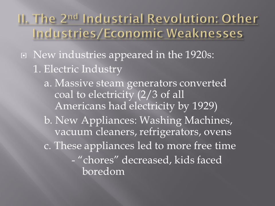 II. The 2nd Industrial Revolution: Other Industries/Economic Weaknesses