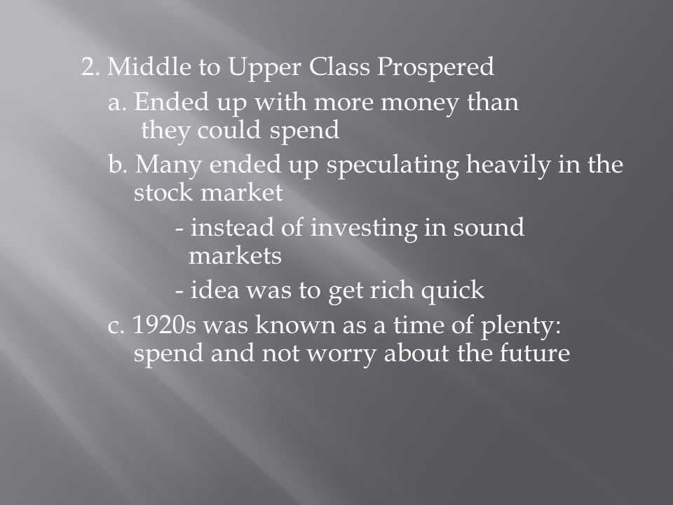 2. Middle to Upper Class Prospered a