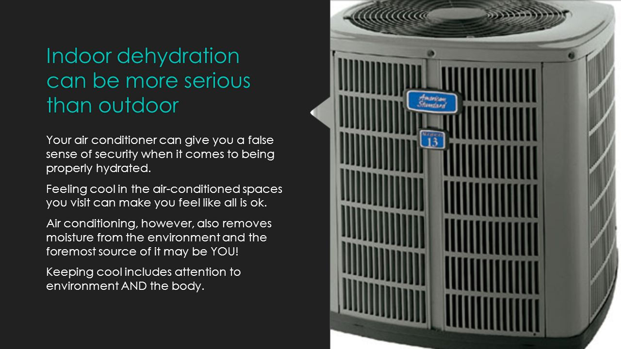 Indoor dehydration can be more serious than outdoor