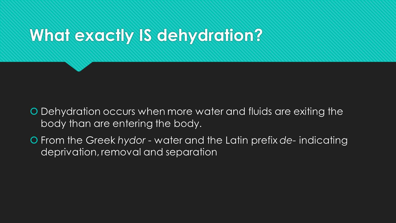 What exactly IS dehydration