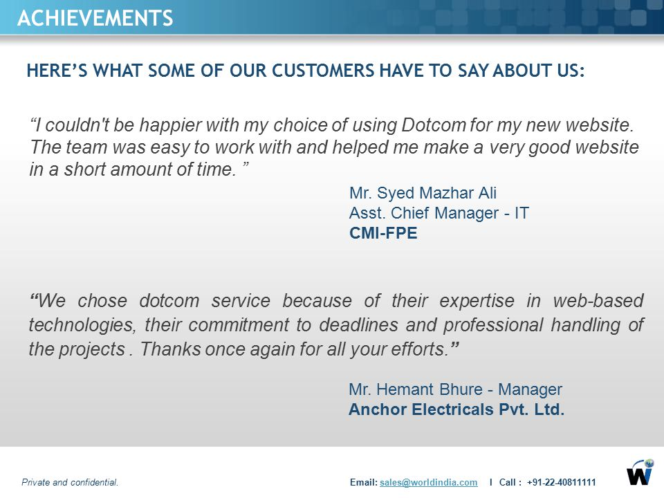 ACHIEVEMENTS HERE'S WHAT SOME OF OUR CUSTOMERS HAVE TO SAY ABOUT US:
