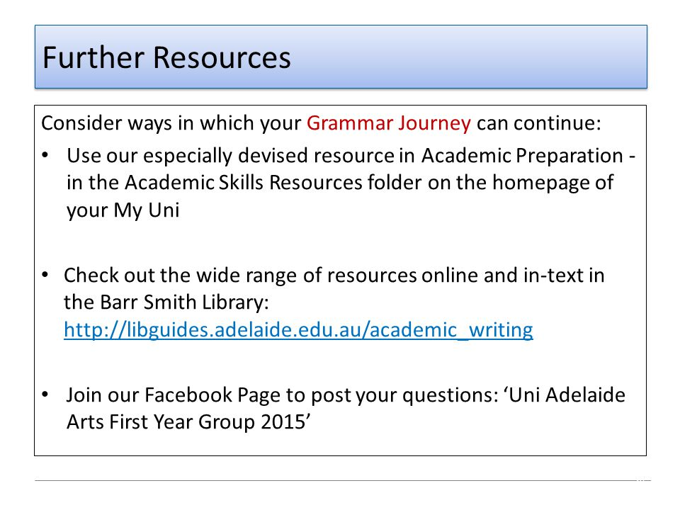 Further Resources Consider ways in which your Grammar Journey can continue: