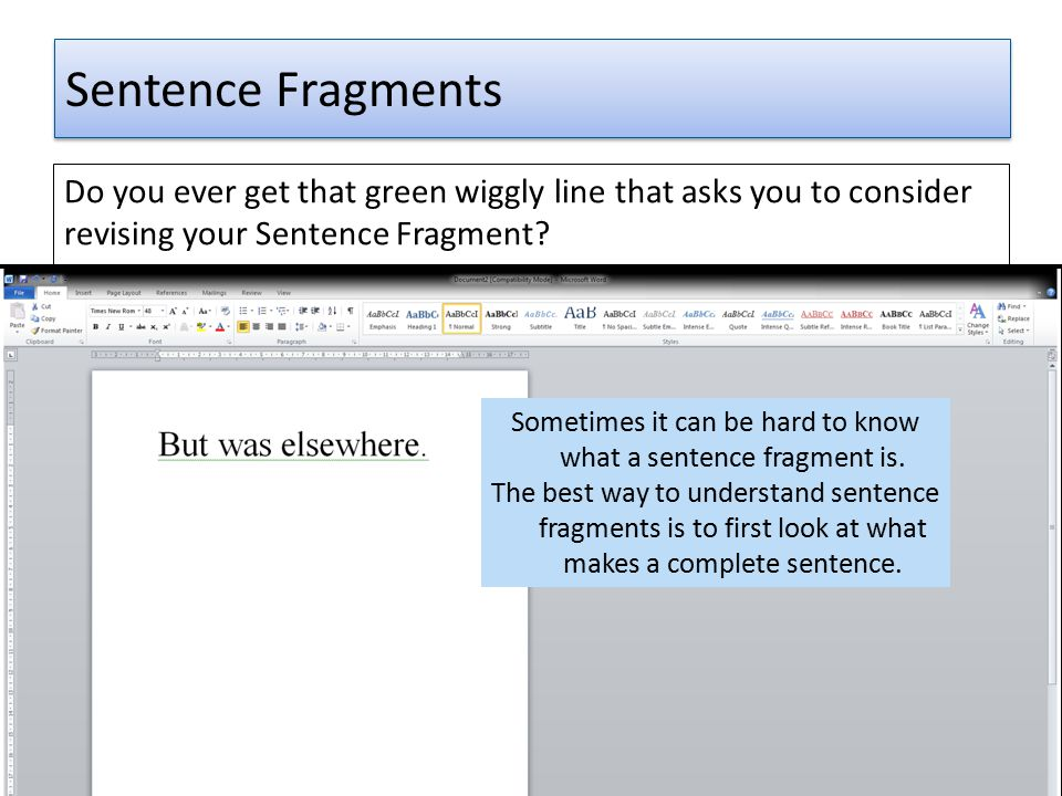 Sometimes it can be hard to know what a sentence fragment is.