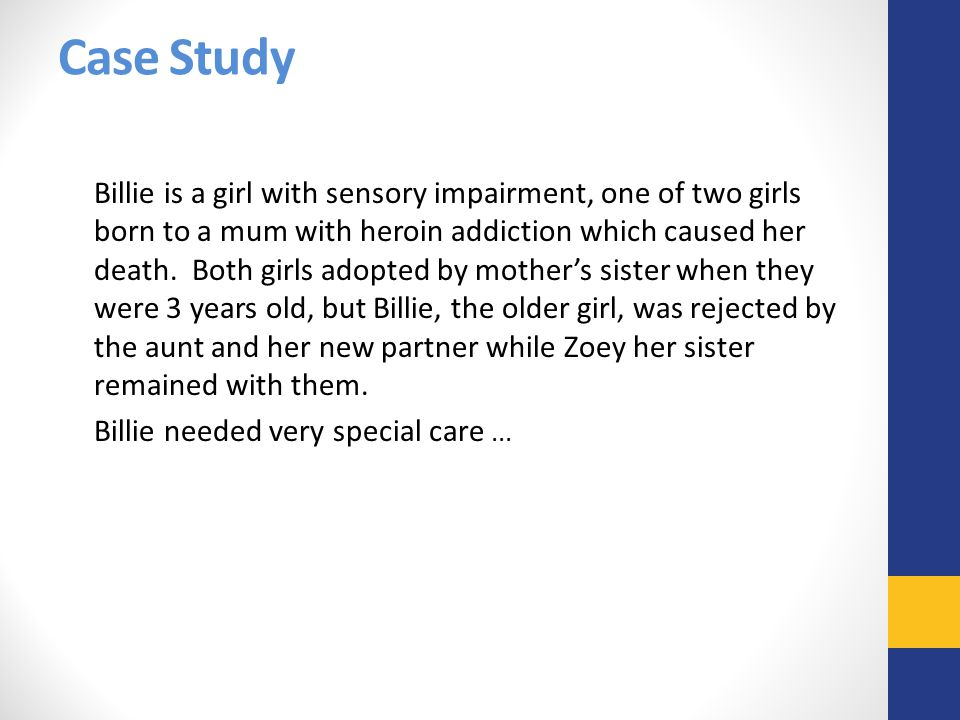 Case Study Billie needed very special care ...
