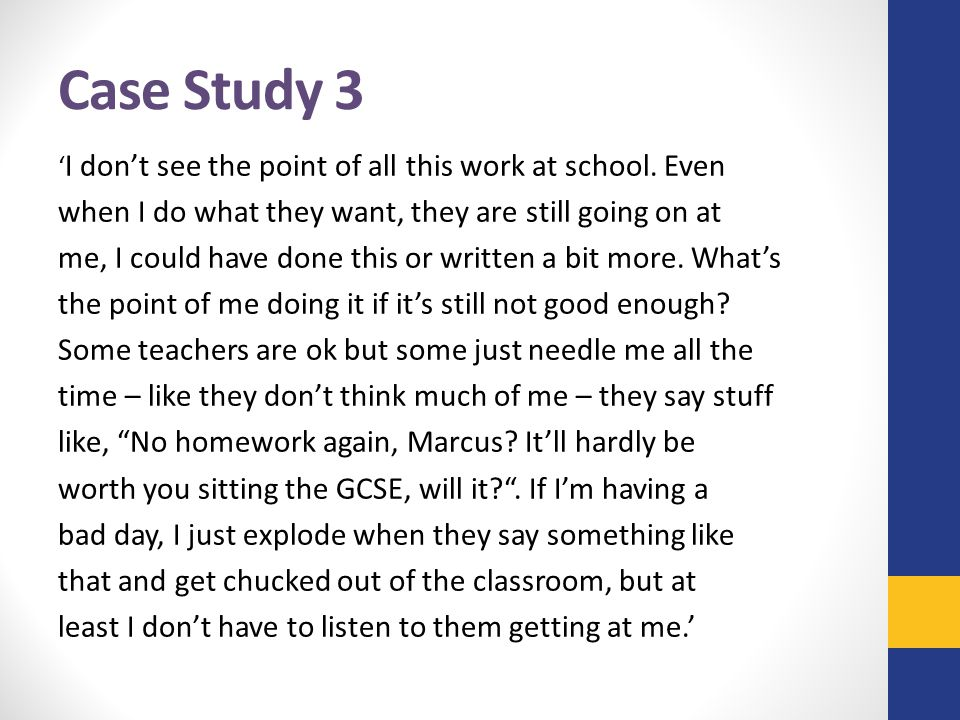 Case Study 3 when I do what they want, they are still going on at