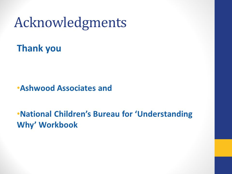 Acknowledgments Thank you Ashwood Associates and
