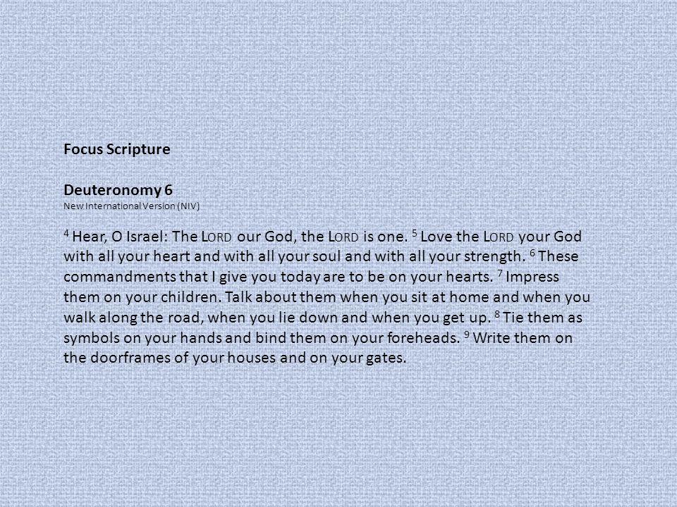 Focus Scripture Deuteronomy 6