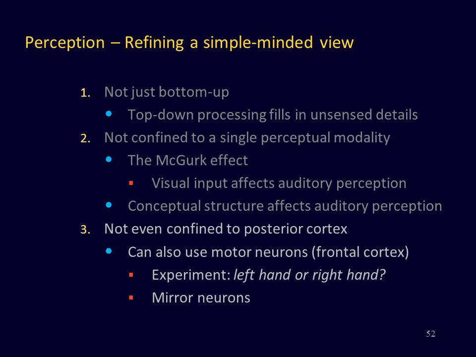 Perception – Refining a simple-minded view