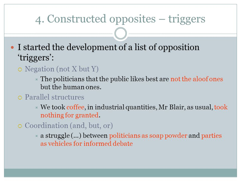 4. Constructed opposites – triggers