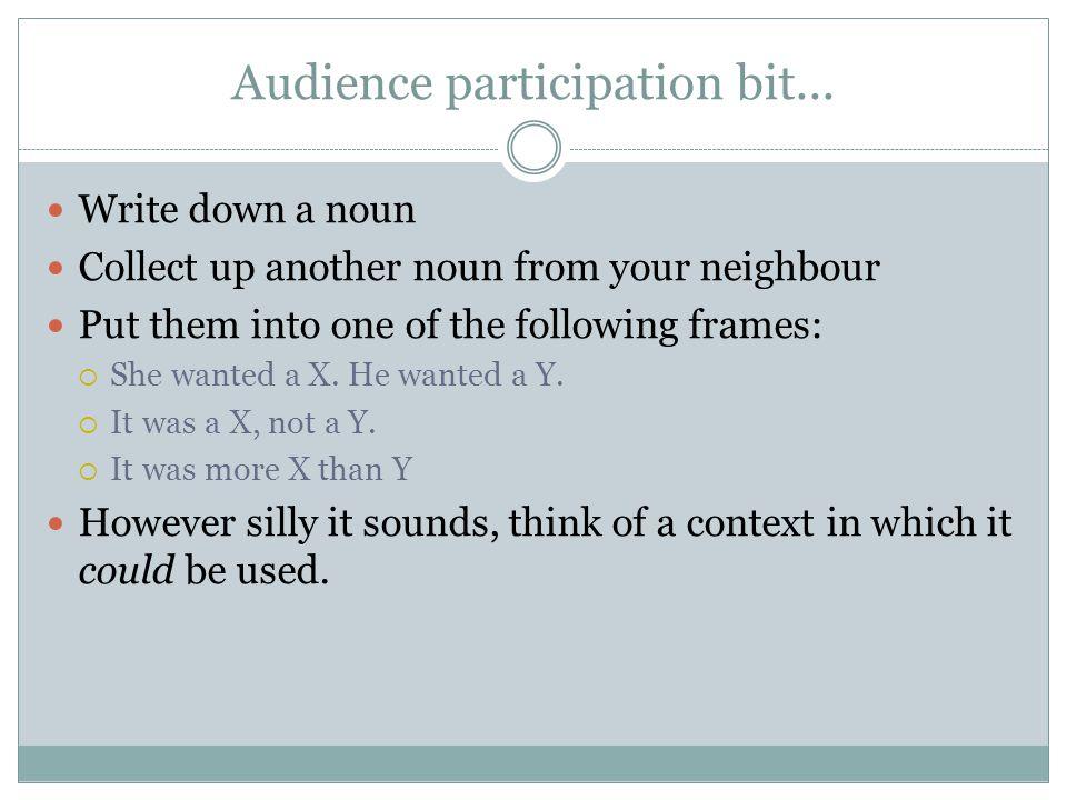 Audience participation bit...