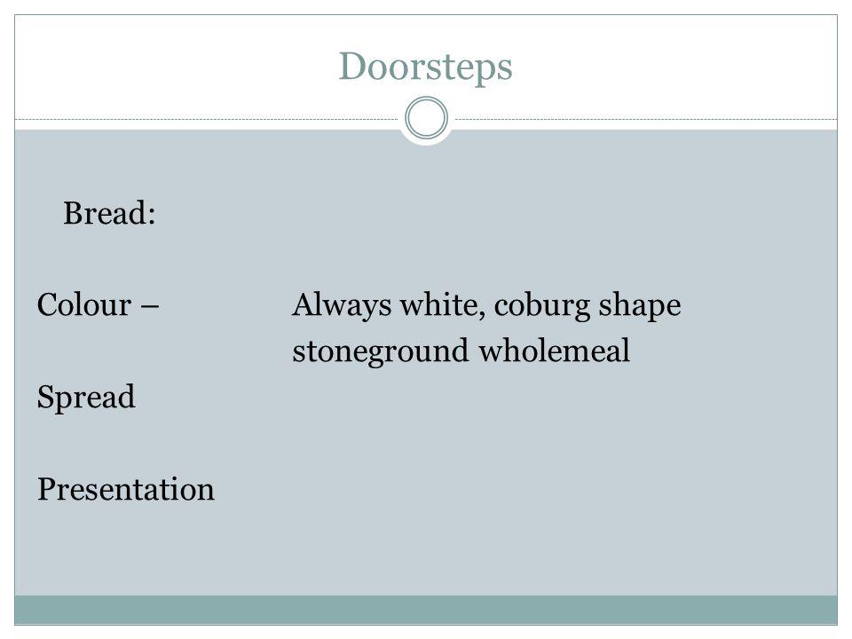 Doorsteps Bread: Colour – Always white, coburg shape stoneground wholemeal Spread Presentation