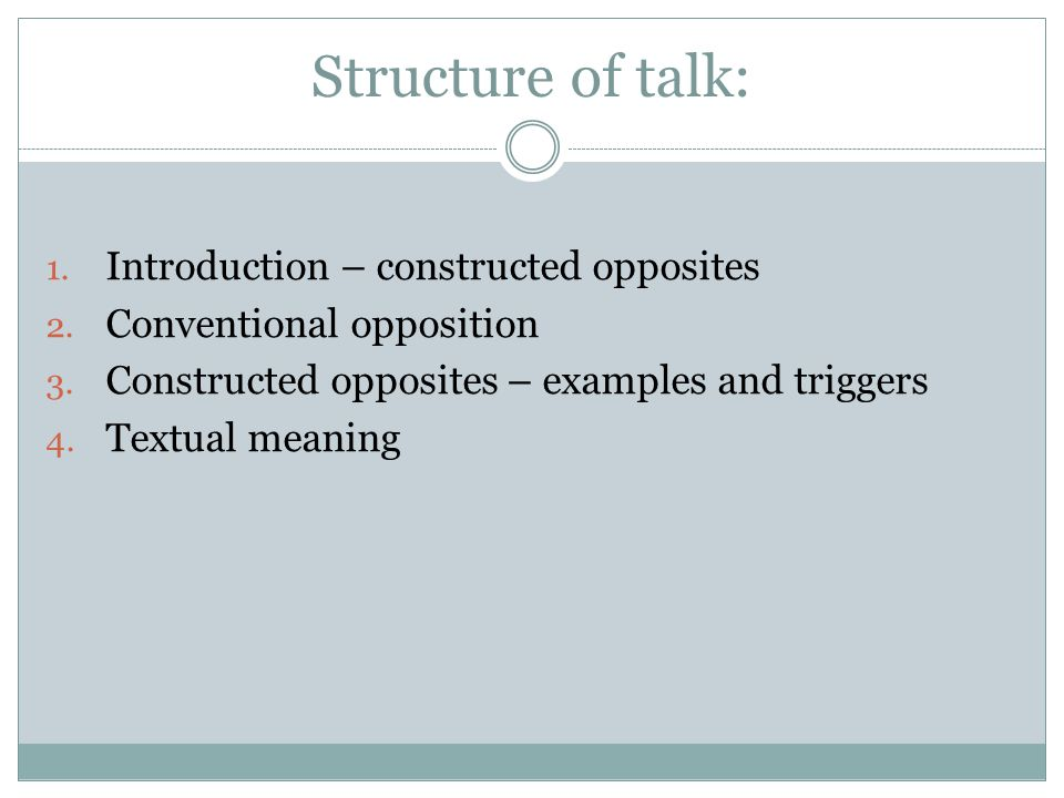 Structure of talk: Introduction – constructed opposites