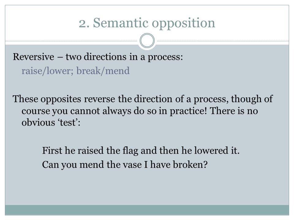 2. Semantic opposition