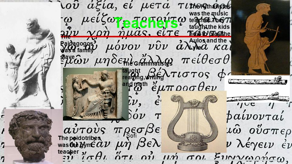 The Kitharistes was the music teacher